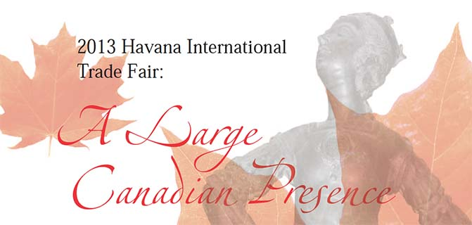 2013 Havana International Trade Fair, A Large Canadian Presence
