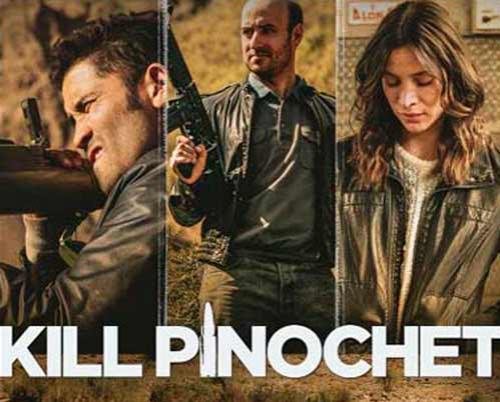 Havana Film Festival to screen Chilean movie 'Kill Pinochet'