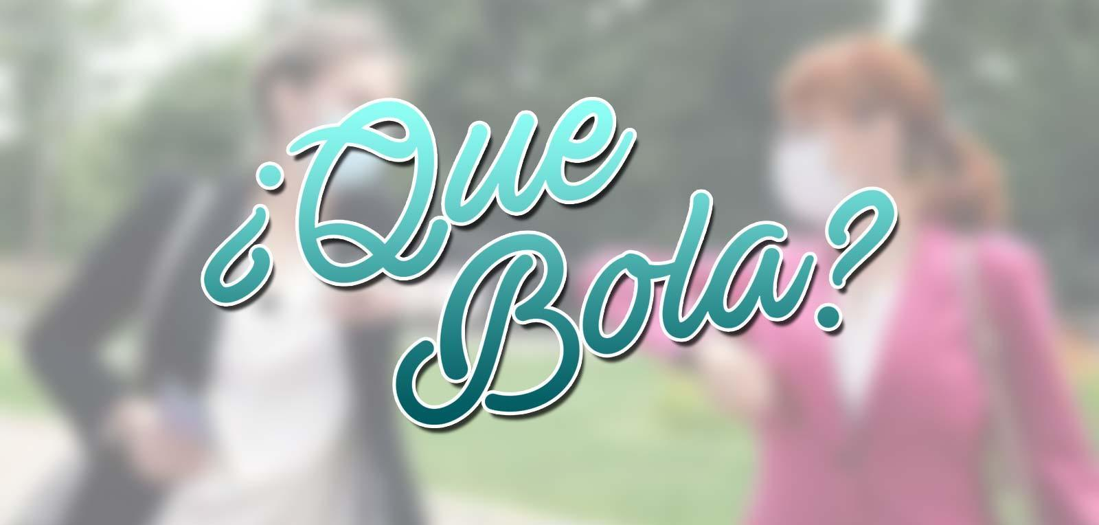 Ask a Cuban: What bolá !?